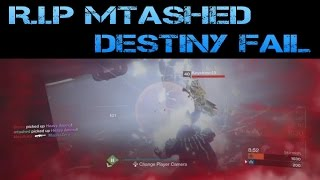"R.I.P Mtashed - ""The Fisting"" Destiny Fail"
