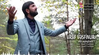 Vasif Vəsfinur   Əli aşiqləri yeni ilahi 2019