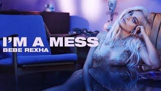 Video [Vietsub] I'm A Mess - Bebe Rexha MP3, 3GP, MP4, WEBM, AVI, FLV Agustus 2018