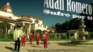 video y letra de sufro por ti  por Adan Romero