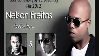 Nelson Freitas (Feat. Tó Semedo & Loony Johnson) - Sem Bo Amor By TL Dreamz 2012