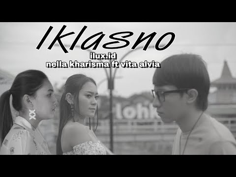 IKLASNO - ILUX ID ft NELLA KHARISMA & VITA ALVIA (OFFICIAL VIDEO)