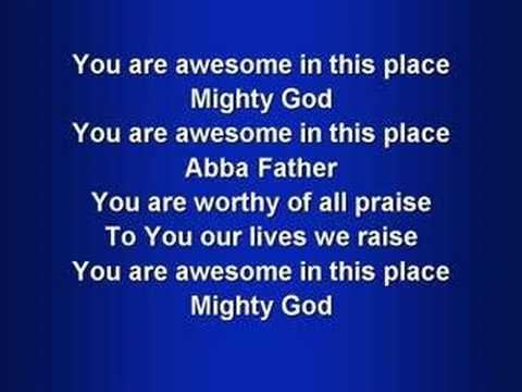 Awesome in this Place - Worship - Faith