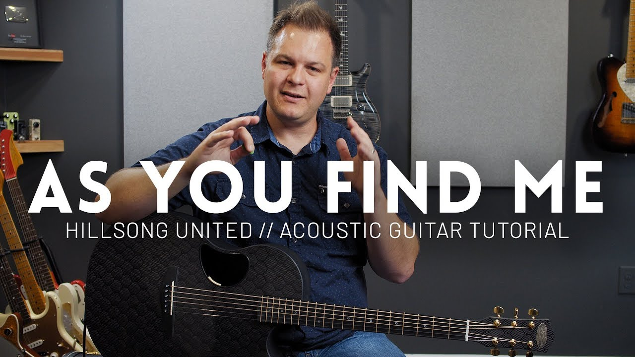 As You Find Me – Hillsong United – Acoustic guitar tutorial