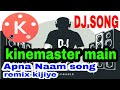 Download Lagu Kinemaster mein Bina naam ka DJ song remix kijiye ( All Apps Ak  ) Mp3 Free