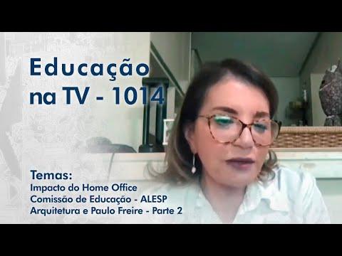Impacto do Home Office | Comissão de Educação - ALESP | Arquitetura e Paulo Freire - Parte 2