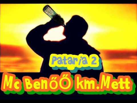 Mc BenŐŐ & METT - Patária 2