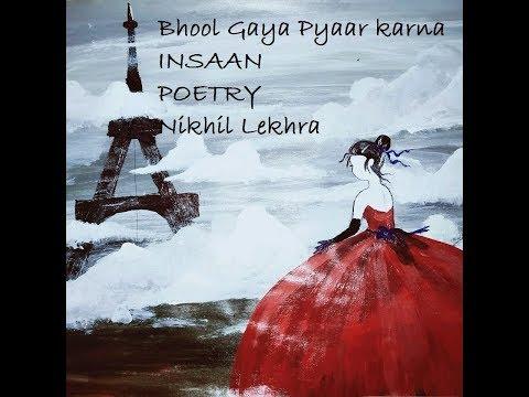 Bhool Gaya pyaar karna Insaan | Poetry | Nikhil Lekhra