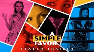 "A Simple Favor (2018 Movie) Teaser Trailer ""What Happened To Emily?"" – Anna Kendrick, Blake Lively"