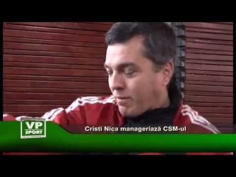 Cristi Nica manageriaza CSM-ul