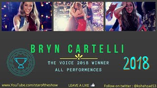 BRYNN CARTELLI  THE VOICE 2018 WINNER  ALL PERFORMANCES