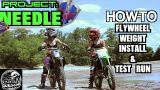 2. How To: Dirtbike Flywheel Weight Install and Test Run | Project Needle