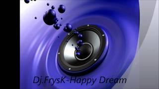 Dj.FrysK-Happy Dream
