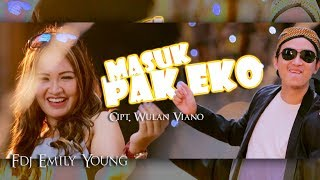 Video FDJ Emily Young - Masuk Pak Eko [OFFICIAL] MP3, 3GP, MP4, WEBM, AVI, FLV Mei 2019