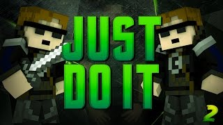 JUST DO IT #2 [MOST KILLS]