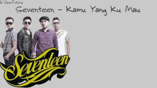 Download lagu Seventeen Kamu Yang Kumau Mp3