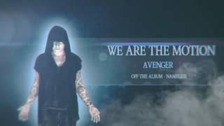 Video We Are The Motion - Avenger (Album Stream)