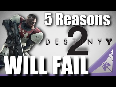 5 Reasons Destiny 2 Might FLOP