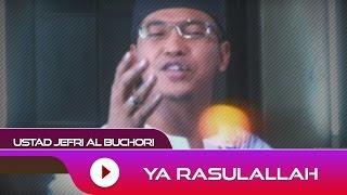 Ustad Jefri Al Buchori - Ya Rosulullah   Official Video