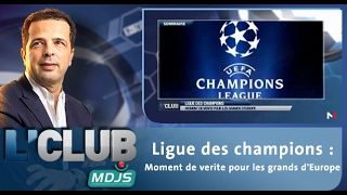 L'CLUB : Ligue des champions : Moment de verite pour les grands d'Europe