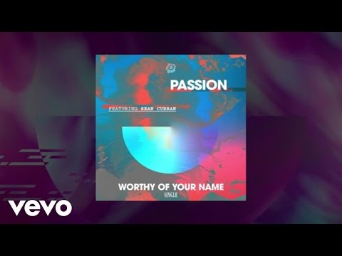 Worthy of Your Name (Lyric Video) [Feat. Sean Curran]