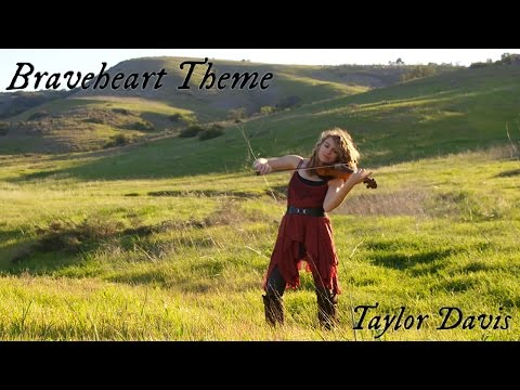 "James Horner  ""Braveheart Main Theme"" Cover by Taylor Davis"