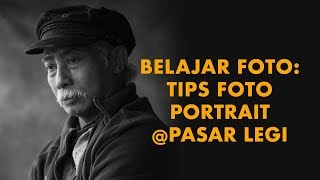 Video Belajar Foto: Tips Foto Portrait @Pasar Legi (2018)  DarwisVlog #22 MP3, 3GP, MP4, WEBM, AVI, FLV Mei 2019