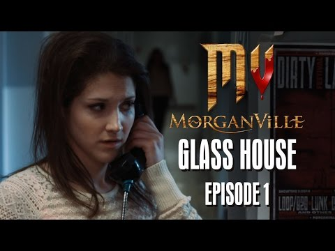 """Morganville: The Series - Episode 1: """"Glass House"""" - HALLOWEEK"""