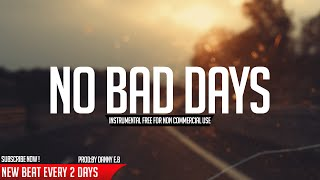 Download Lagu No bad days - Happy Piano ✘ Drums Instrumental ( Prod: Danny E.B ) Mp3
