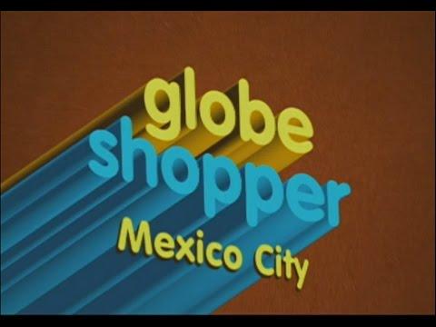Globe Shopper - Mexico City