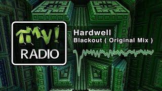 Hardwell - Blackout ( TMV Radio )