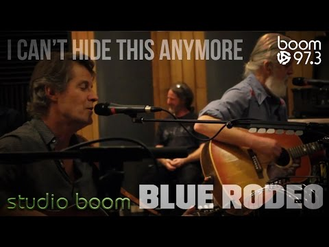 Blue Rodeo - I Can't Hide This Anymore LIVE - studio boom