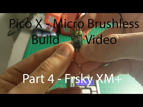 Pico X - Micro Brushless Part 4 - Frsky XM+ Micro D16