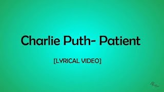 Video Charlie Puth - Patient [Lyrical Video] I NEW SONG 2018 MP3, 3GP, MP4, WEBM, AVI, FLV Mei 2018