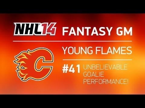 NHL 14 Calgary Fantasy GM – ep. 41 – UNBELIEVABLE GOALIE PERFORMANCE!