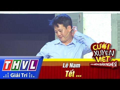 Cười xuyên Việt Phiên bản nghệ sĩ 2016 Tập 11 - Lê Nam
