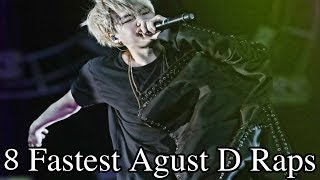 Matt shares with you the fastest 8 Agust D raps he could find, through pre-debut songs, BTS songs, and Agust D songs. Share any that he may have missed down in the comments!! Thank You for watching! We hope you enjoyed! We are posting every day at 9am and 9pm EST. :) ENJOY!WE GOT SHIRTS: Merch!https://www.fanboyclothing.com/products/car-k-pop-k-pop-chill-the-safeway-collabFollow us on Snapchat!Matt's Snapchat - @clearryBryson's Snapchat - @baikynbitsHamza's Snapchat - @hamzasheikhFollow us on Twitter! - https://twitter.com/_CarkpopMatt's Twitter - https://twitter.com/Matt_Cleary_Bryson's Twitter - N/AHamza's Twitter - https://twitter.com/aaazmahFollow us on Instagram! - https://www.instagram.com/carkpop/Matt's IG - https://www.instagram.com/mattbyun/Bryson's IG - N/AHamza's IG - N/AIntro: 24k - SuperFly: https://youtu.be/CnmLjdvTeCEBackground Music: NoneKpop & Chill the safe way ;)*Disclaimer* We do not own the rights to this song and music video, nor do we claim to. All credit goes to the creators and performers. The video is used for entertainment purposes only :)
