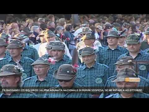 TG BASSANO | 22/03/2020 | ALPINI ADUNATA NAZIONALE DI RIMINI SOSPESA. SE NE RIPARLA AD OTTOBRE