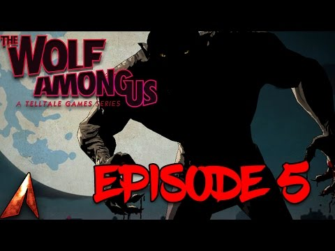 The Wolf Among Us Episode 5! Cry Wolf! Season Finale!