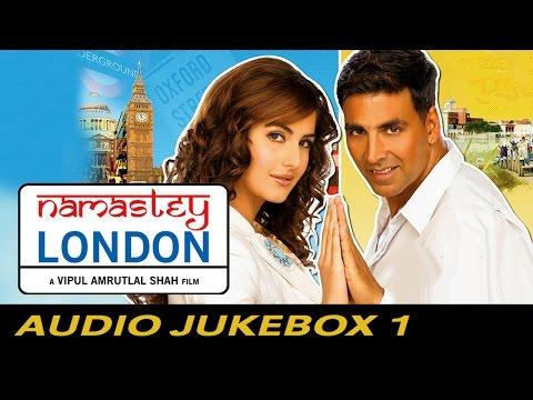 Namastey London - Jukebox (Full Songs) - 1