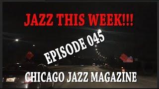 EPISODE - 045 JAZZ THIS WEEK!!!
