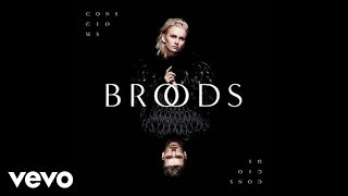 New album 'Conscious' available now: http://smarturl.it/ConsciousListen now on Spotify: http://smarturl.it/StreamConsciousGet access to tour dates, merch and more at http://broodsmusic.com Follow BROODS:http://broodsmusic.comhttp://facebook.com/broodsmusichttp://twitter.com/broodsmusichttp://instagram.com/broodsmusichttp://youtube.com/broodsmusicLyrics:Do you mean itMore than everSteady babyHold the lineYou control meHypnotisedSteady babyHold the lineCut clean, relieve meLet free the vein of my lifeNo calm, no silenceNo contra to you my loveHold the lineOpen clearly Heal my blind eyeNeedy babyHold the lineYou hold it, don't break itYou give it, you take itA fighterA loverI'll be it forever(C) 2016 Capitol Recordshttp://vevo.ly/niYTWP