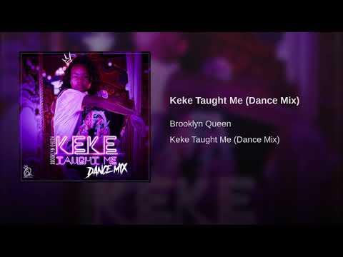 "Brooklyn Queen ""Keke Taught Me"" Dance Mix"