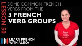 Alexa teaches you some common French Verbs from the 3 French Verb Groups. SUPPORT GUIDE and EXCLUSIVE VIDS at ► https://learnfrenchwithalexa.com. Test Yourself on French verb groups with our partner KWIZIQ ► http://learnfren.ch/2jlIiok----------------------------------------------SUPPORT MY VIDEOS My Patreon page ► https://patreon.com/french----------------------------------------------RECOMMENDED PLAYLISTSFrench Verb Groups playlist ► http://learnfren.ch/verbgroups----------------------------------------------MY LINKSYouTube ► http://learnfren.ch/YouTubeLFWAFacebook ► http://learnfren.ch/faceLFWATwitter ► http://learnfren.ch/twitLFWALinkedIn ► http://learnfren.ch/linkedinLFWANewsletter ► http://learnfren.ch/newsletterLFWAGoogle+ ► http://learnfren.ch/plusLFWAMy Soundcloud ► https://soundcloud.com/learnfrenchwithalexaT-Shirts ► http://learnfren.ch/tshirtsLFWA----------------------------------------------MORE ABOUT LEARN FRENCH WITH ALEXA'S 'HOW TO SPEAK' FRENCH VIDEO LESSONSAlexa Polidoro a real French teacher with many years' experience of teaching French to adults and children at all levels. People from all over the world enjoy learning how to speak French with Alexa's popular online video and audio French lessons. They're fun, friendly and stress-free! It's like she's actually sitting there with you, helping you along... Your very own personal French tutor.Please Like, Share and Subscribe if you enjoyed this video. Merci et Bisou Bisou xx----------------------------------------------Ready to take your French to the next level? Visit ► https://learnfrenchwithalexa.com to try out Alexa's popular French courses.