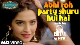 Abhi Toh Party Shuru Hui Hai (REMIX) - Khoobsurat by DJ CHETAS & DJ NYK