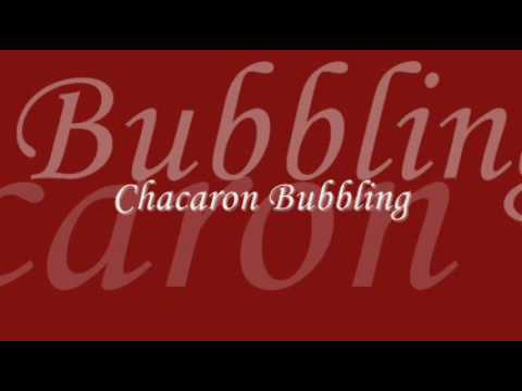 Chacaron Bubbling