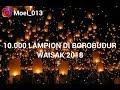 Download Lagu Detik-detik pelepasan 10.000 lampion di candi borobudur   waisak 2018 Mp3 Free