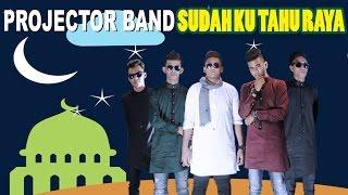 SUDAHKU TAHU RAYA - Projector Band (Official Lyric Video) Video