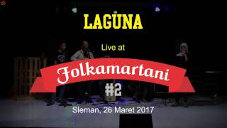 Video Laguna - Kita Perempuan | Live di FOLKAMARTANI #2 MP3, 3GP, MP4, WEBM, AVI, FLV Juni 2018