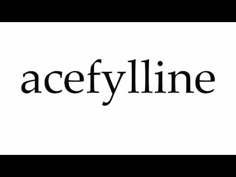 How to Pronounce acefylline